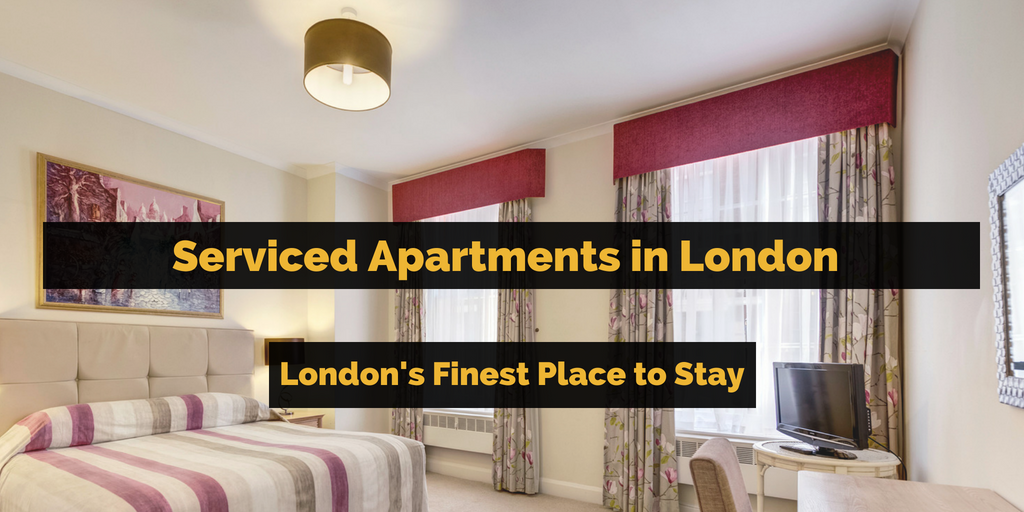 Serviced Apartments in London: London's Finest Place to ...